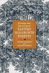 Ecology and Recovery of Eastern Old-Growth Forests by Andrew M. Barton and William S. Keeton