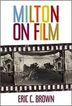 Milton on Film by Eric C. Brown
