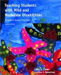 Teaching students with mild and moderate disabilities : research-based practices by Libby G. Cohen and Loraine J. Spenciner