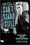 Can't Stand Still : Taylor Gordon and the Harlem Renaissance