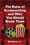 The Rules of Screenwriting and Why You Should Break Them