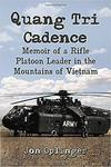 Quang Tri cadence : memoir of a rifle platoon leader in the mountains of Vietnam