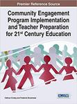 Community Engagement Program Implementation and Teacher Preparation for 21st Century Education by Cathryn Crosby (editor), Frederick Brockmeier (editor), Carole Lee (contributor), and Patricia Hrusa Williams (contributor)